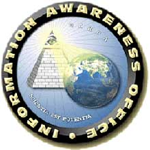 The original logo for the Total Information Awareness program. An eye from a Masonic pyramid appears to cast a beam over the world, with Muslim regions highlighted. [<a href=&#8220;http://www.sfgate.com/cgi-bin/article.cgi?file=/chronicle/archive/2002/11/20/MN218568.DTL&#8221; target=_new>San Francisco Chronicle, 11/20/02</a>, <a href=&#8220;http://www.guardian.co.uk/Print/0,3858,4552953,00.html&#8221; target=_new>Guardian, 11/23/02</a>] The motto, Scientia Est Potentia, means &#8220;knowledge is power.&#8221; The logo is later removed from the department&#8217;s website. [<a href=&#8220;http://www.sunspot.net/news/nationworld/bal-spy1503,0,4325331.story?coll=bal-home-headlines&#8221; target=_new>Baltimore Sun, 1/5/03</a>]