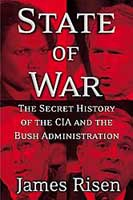 James Risen&#8217;s State of War.