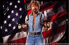 Chuck Norris approved this photo illustration of himself with the tag line, &#8216;Contrary to popular belief, America is not a democracy, it is a Chucktatorship.&#8217;