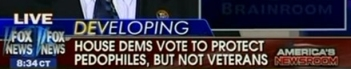 Fox News chyron accusing Democrats of voting to protect pedophiles but not veterans.