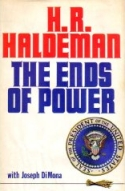 "H. R. Haldeman's ""The Ends of Power."""