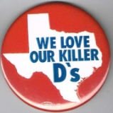A button supporting the Texas Democrats, nicknamed the &#8216;Killer D&#8217;s.&#8217;