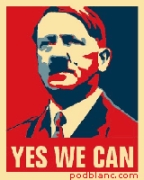 A popular image of Adolf Hitler, created in the style of the 2008 Obama campaign poster and using the campaign slogan &#8216;Yes We Can,&#8217; posted on Podblanc in 2009.