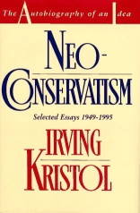 Irving Kristol&#8217;s 1995 book, &#8216;Neoconservatism: The Autobiography of an Idea&#8217;